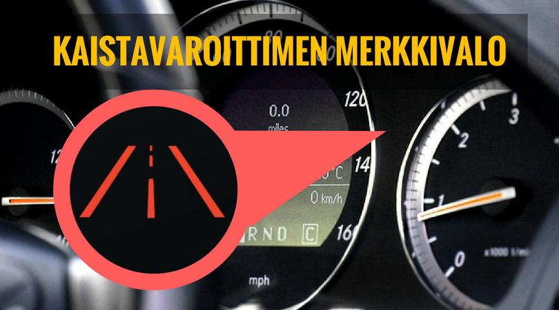 kaistavaroittimen merkkivalo palaa auton mittaristossa