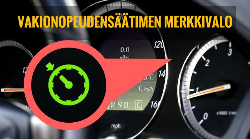 vakionopeudensäätimen merkkivalo palaa auton mittaristossa